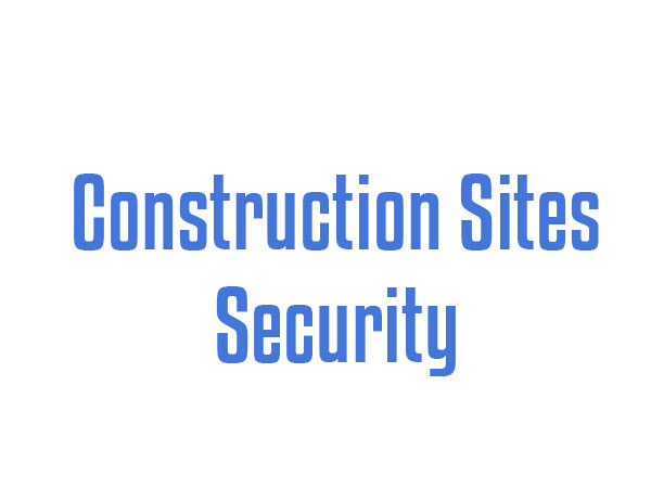 Construction Sites Security