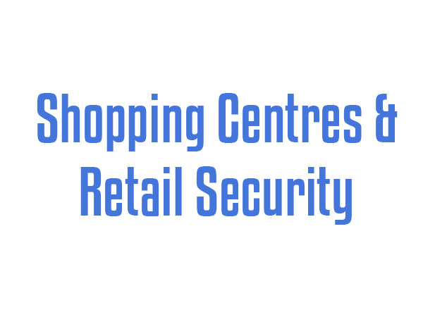 Shopping Centres & Retail Security